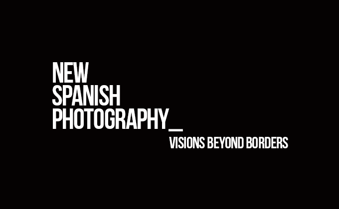 OPEN CALL: NEW SPANISH PHOTOGRAPHY_Visions beyond borders